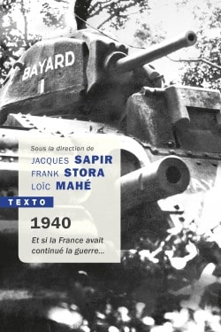 1940, Et si la France avait continué la guerre...