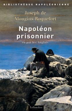 Napoléon prisonnier vu par les Anglais