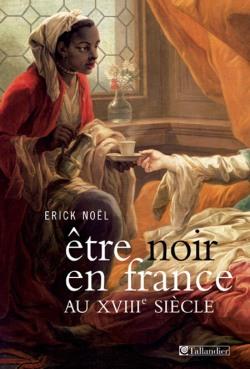 Etre noir en France au XVIIIe siècle