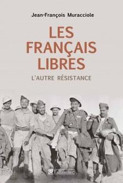 Les Français libres. L'autre résistance