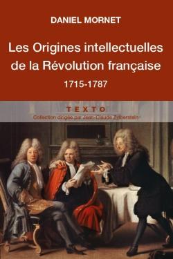 Les Origines intellectuelles de la Révolution Française