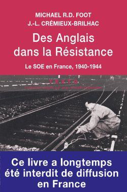 Des Anglais dans la Résistance. Le SOE en France. 1940-1944