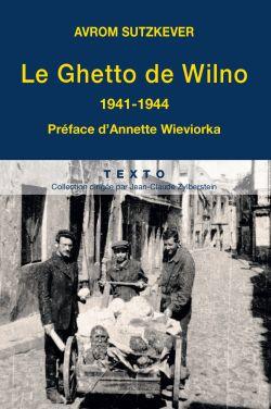 Le Ghetto de Wilno, 1941-1944