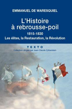 L'Histoire à rebrousse-poil. 1815-1830.