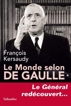 Le Monde selon De Gaulle – Tome 1