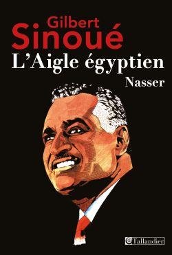 L'Aigle égyptien – Nasser