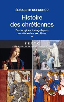 Histoire des Chrétiennes – Tome 1