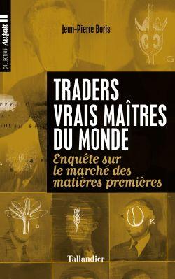 Traders, vrais maîtres du monde