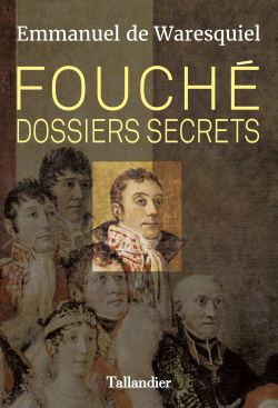Fouché. Dossiers secrets