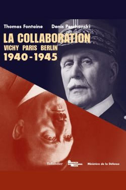 La collaboration, Vichy Paris Berlin, 1940-1945