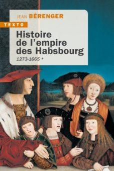 Histoire de l'empire des Habsbourg - Tome 1