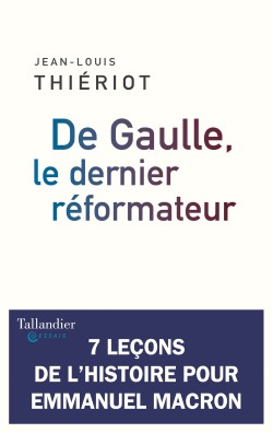 De Gaulle, le dernier réformateur