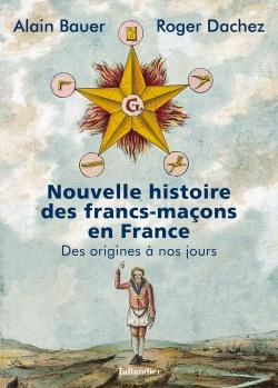 Nouvelle histoire des francs-maçons en France
