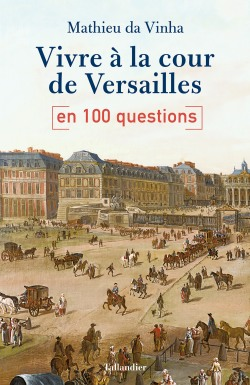 9791021033450_Vivre_Versailles_100_questions_Da_Vinha