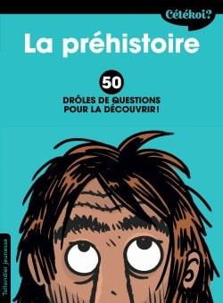 Cétékoi La Préhistoire