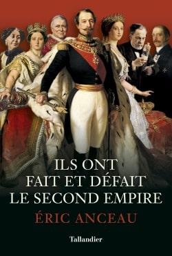Ils ont fait et défait le Second Empire