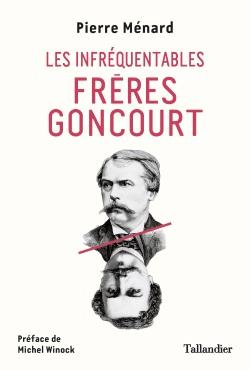 Infréquentables frères Goncourt