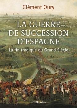 La Guerre de Succession d'Espagne
