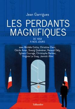 Les Perdants magnifiques, Jean Garrigues (dir.)