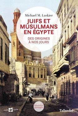 Juifs et musulmans en Égypte. Des origines à nos jours