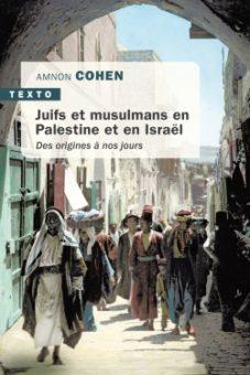 Juifs et musulmans en Palestine et en Israël