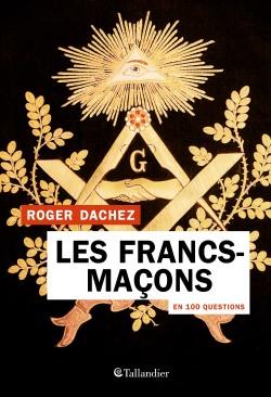 Les Francs-maçons en 100 questions